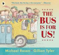 The Bus Is for Us! by Michael Rosen image