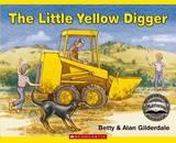 The Little Yellow Digger (NZ) (Gaelyn Gordon Award Winner) by Betty Gilderdale