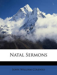 Natal Sermons by Bishop John William Colenso