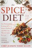 The Spice Diet by Chef Judson Todd Allen