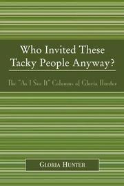 Who Invited These Tacky People Anyway? by Gloria Hunter