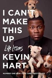 I Can't Make This Up by Kevin Hart