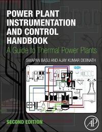 Power Plant Instrumentation and Control Handbook by Swapan Basu