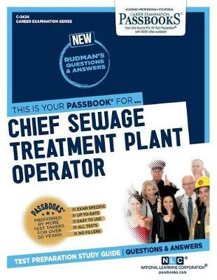 Chief Sewage Treatment Plant Operator by National Learning Corporation
