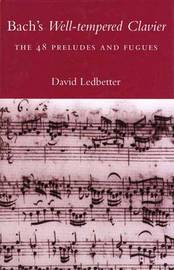 "Bach's ""Well-tempered Clavier"": The 48 Preludes and Fugues by Dr David Ledbetter"