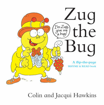 Zug the Bug: A Flip-the-Page Rhyme and Read Book by Colin Hawkins image