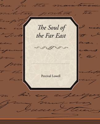 The Soul of the Far East by Percival Lowell image