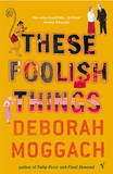 These Foolish Things by Deborah Moggach