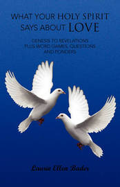 What Your Holy Spirit Says about Love by Laurie Ellen Bader image