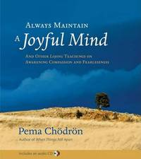 Always Maintain A Joyful Mind (Book And Cd) by Pema Chodron image