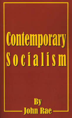Contemporary Socialism by John Rae