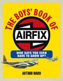 The Boys' Book of Airfix by Arthur Ward