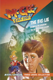 McGee and Me! Three-Book Collection: The Big Lie / A Star in the Breaking / The Not-So-Great Escape by Bill Myers