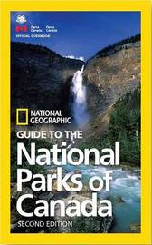 NG Guide to the National Parks of Canada, 2nd Edition by National Geographic