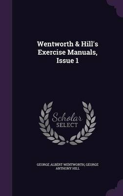 Wentworth & Hill's Exercise Manuals, Issue 1 by George Albert Wentworth image