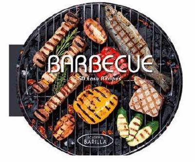 Barbecue: 50 Easy Recipes by Academia Barilla