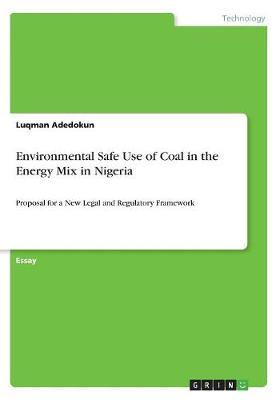 Environmental Safe Use of Coal in the Energy Mix in Nigeria by Luqman Adedokun