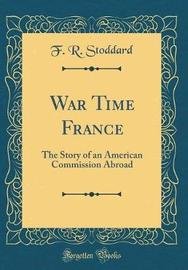 War Time France by F R Stoddard image