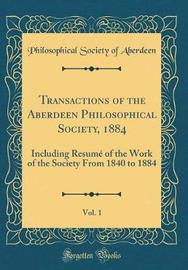 Transactions of the Aberdeen Philosophical Society, 1884, Vol. 1 by Philosophical Society of Aberdeen image