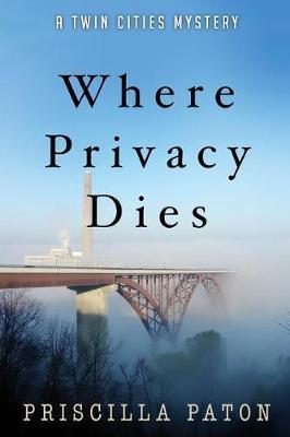 Where Privacy Dies by Priscilla Paton