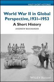 World War II in Global Perspective by Andrew Buchanan image