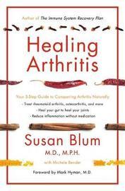 Healing Arthritis by Susan Blum