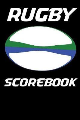 Rugby Scorebook by Ronald Kibbe
