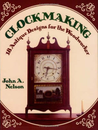 Clockmaking by John A. Nelson