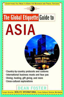 The Global Etiquette Guide to Asia by Dean Foster image