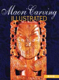 Maori Carving Illustrated by W.J. Phillipps