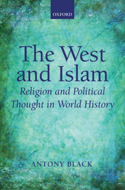 The West and Islam by Antony Black