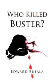 Who Killed Buster? by Edward Bufala image