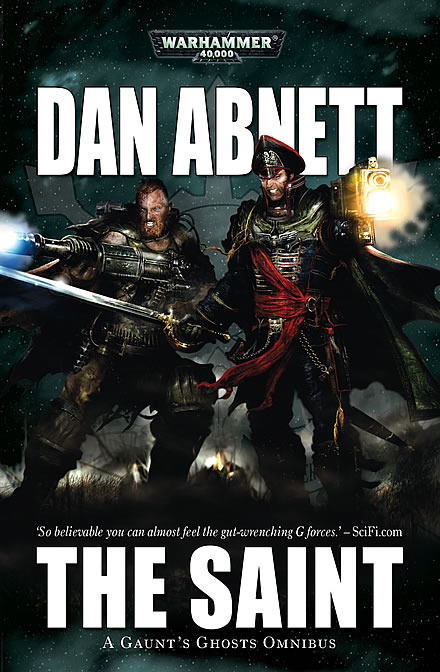 Warhammer: The Saint - A Gaunt's Ghosts Omnibus by Dan Abnett