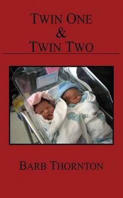 Twin One & Twin Two by Barb Thornton