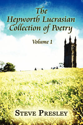 The Hepworth Lucrasian Collection of Poetry: Volume 1 by Steve Presley image