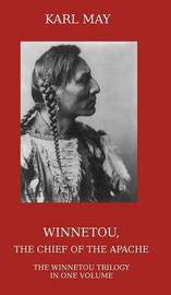 Winnetou, the Chief of the Apache by Karl May