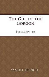 The Gift of the Gorgon by Peter Shaffer