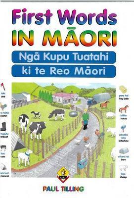 First Words in Maori: Nga Kupu Tuatahi ki te Reo Maori by Paul Tilling