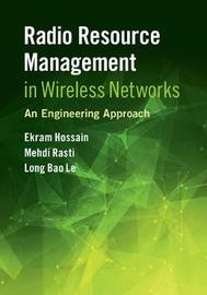 Radio Resource Management in Wireless Networks by Ekram Hossain