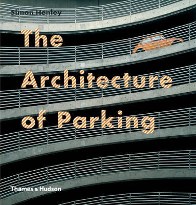 Architecture of Parking by Simon Henley