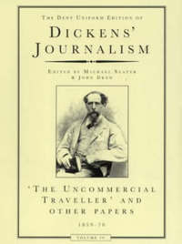 The Dent Uniform Edition of Dickens' Journalism: v. 4 by Charles Dickens image