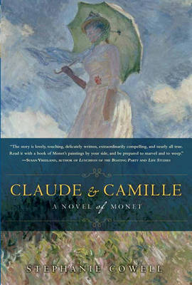 Claude & Camille : A Novel of Monet by Stephanie Cowell image