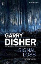 Signal Loss: Peninsula Crimes 7 by Garry Disher