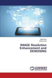 Image Resolution Enhancement and Denoising by Einy Sajad