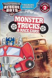 Transformers Rescue Bots: Training Academy: Monster Trucks and Race Cars! by Trey King