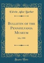Bulletin of the Pennsylvania Museum by Edwin Atlee Barber image
