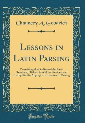 Lessons in Latin Parsing by Chauncey A. Goodrich image