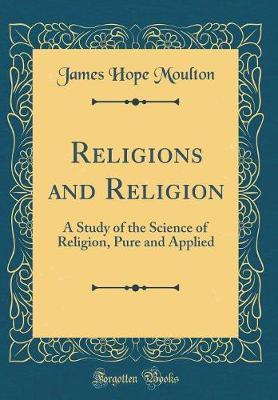 Religions and Religion by James Hope Moulton