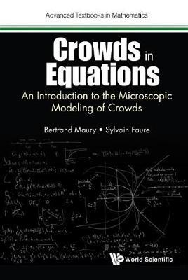 Crowds In Equations: An Introduction To The Microscopic Modeling Of Crowds by Bertrand Maury