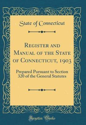 Register and Manual of the State of Connecticut, 1903 by State of Connecticut